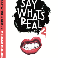 Say What's Real 2: Melissa Molomo